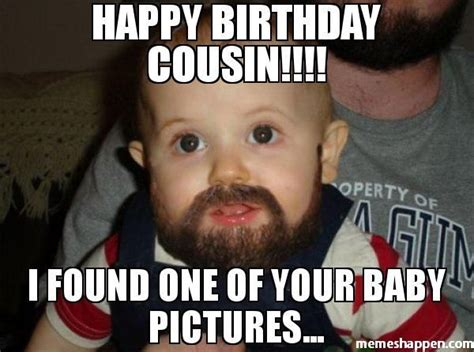Happy Birthday Cousin Meme - 50 top happy birthday cousin meme that make you laugh