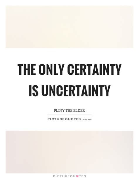 the certainty of and uncertainty of decision quotes sayings decision picture