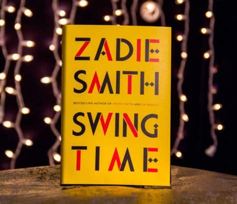 Zadie Smith Swing Time by Read It Forward S Favorite Books Of 2016 Read It Forward