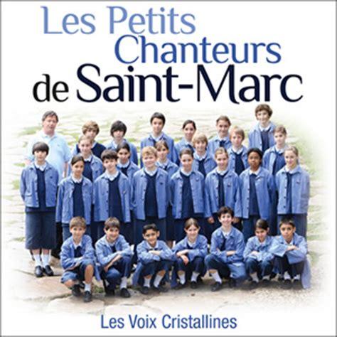 les petits cousins les les petits chanteurs de saint marc l histoire de la ma 238 trise