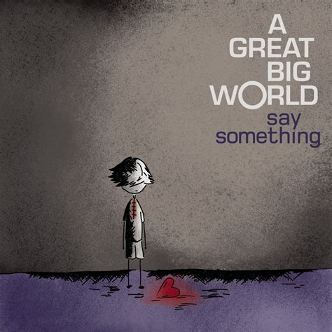 Cd A Great Big World Is There Anybody Out There 1 a great big world aguilera s quot say something quot wins the grammy for best pop vocal