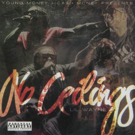 No Ceilings Lil Wayne by No Ceilings Lil Wayne
