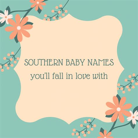 southern names gorgeous southern baby names y all will babycenter