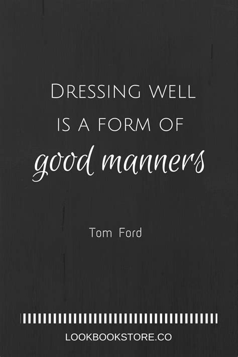 5 Tips On Dressing For A Successful by 25 Best Tom Ford Quotes On Tom Ford Style