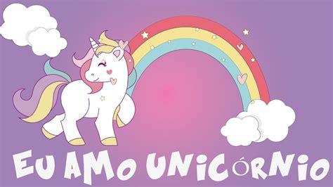 imagenes unicornios infantiles eu amo unic 243 rnio m 250 sica infantil youtube