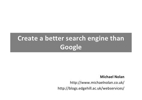 search engines that are better than create a better seach engine than