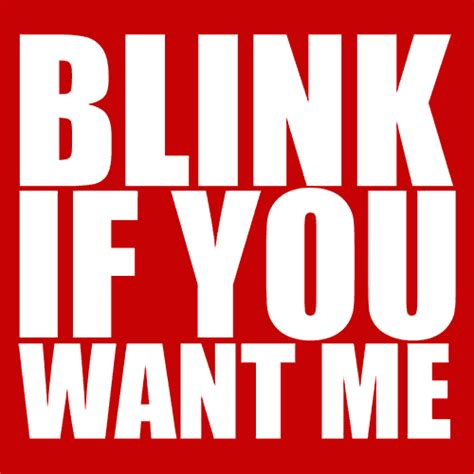 Kaos Blink If You Want Me 1 blink if you want me t shirt related textual tees