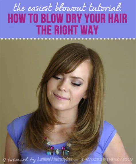 how to easy blowout blowdry routine wet to dry youtube the easiest blowout tutorial how to blow dry hair the