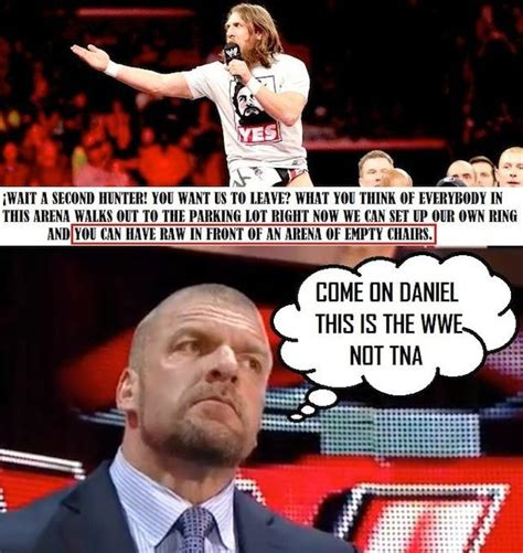 Triple H Memes - daniel bryand and triple h tna meme fυииу ѕтυff
