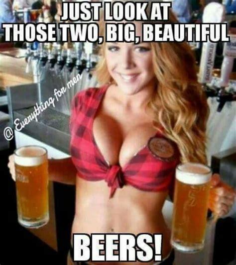 What Hot Girl Meme - just at those two big beautiful beers girl meme