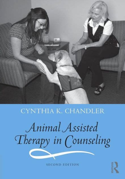 Animal Assisted Therapist Cover Letter by Animal Assisted Therapy In Counseling Edition 2 By Cynthia K Chandler 9780415888332