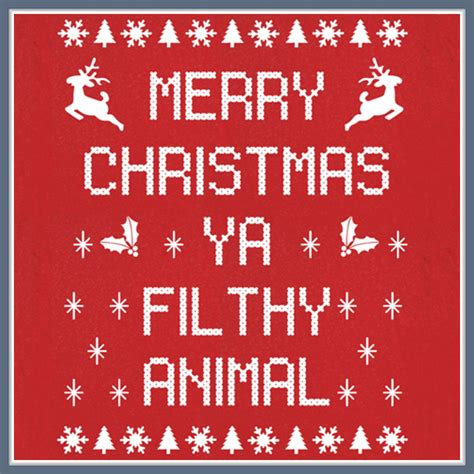 What Is Merry Christmas Ya Filthy Animal From Christmas