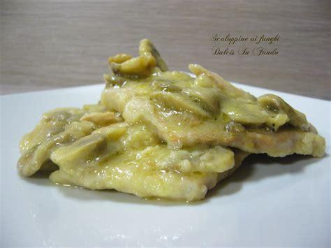 come cucinare le scaloppine ai funghi ricerca ricette con scaloppine ai funghi giallozafferano it