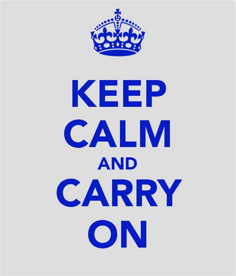 keep calm and carry keep calm and carry on poster keep calm o matic