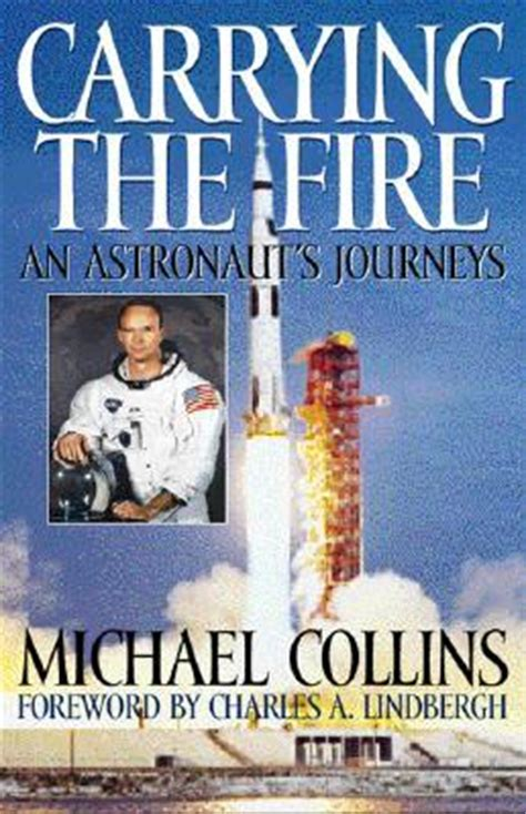 carrying the fire an carrying the fire an astronaut s journey by michael collins reviews discussion bookclubs lists