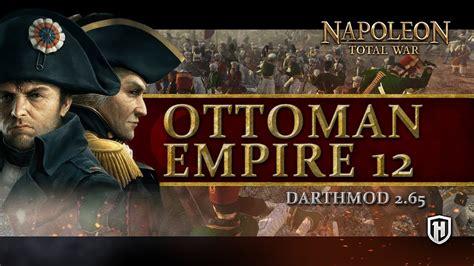 Empire Total War Ottoman Empire Strategy Our Naval Battle Ottomans 12 Napoleon Total War Darthmod Gameplay