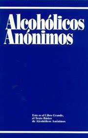 libro alcoholicos anonimos blog de la persistencia resumen del libro quot acoh 243 licos an 243 nimos