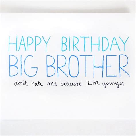 Happy Birthday Big Quotes Big Brother Birthday Card By Julieannart 4 00