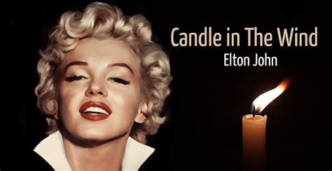 elton john candle in the wind lyrics 10 famous songs that you didn t know were about your