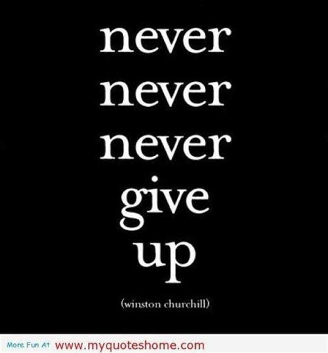 inspirational quotes about never giving inspirational quotes about never giving up quotesgram
