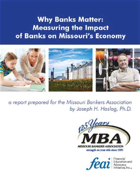 Mba Missouri Bankers Association by Why Banks Matter Measuring The Impact Of Banks On