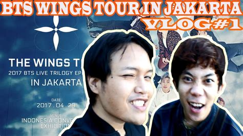 bts wings tour jakarta vlog 1 bts wings tour in jakarta army mantapp youtube