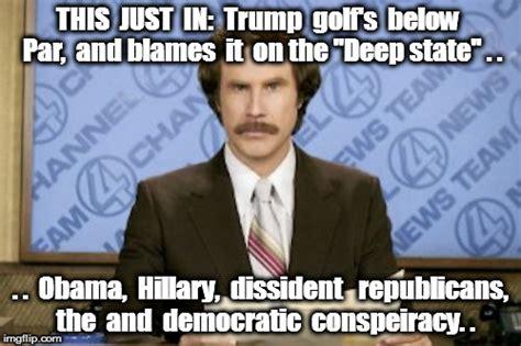 Blame Obama Meme - ron burgundy memes imgflip