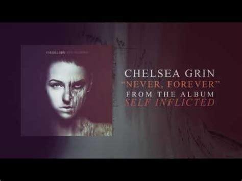 Never Forever 1 chelsea grin release new song never forever