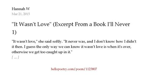 ill never write my quot it wasn t love quot excerpt from a book i ll never write 1 by hannah w hello poetry