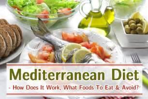 mediterranean diet how does it work what foods to eat avoid