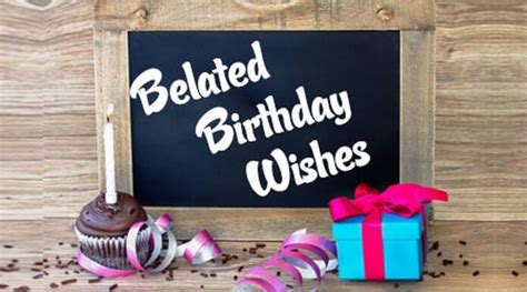 Happy Birthday Late Wishes Quotes Belated Birthday Wishes Belated Birthday Messages And Quotes