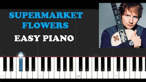 download mp3 ed sheeran supermarket flowers ed sheeran supermarket flowers easy piano tutorial