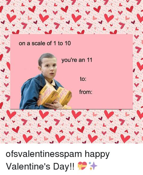 Valentinesday by On A Scale Of 1 To 10 You Re An 11 To Ofsvalentinesspam