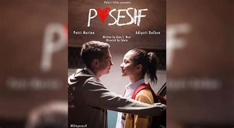 film terbaru posesif posesif ulas sisi lain cinta remaja
