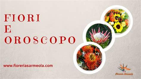 oroscopo dei fiori fiori e oroscopo