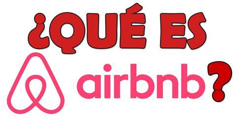 Airbnb Que Es | 191 qu 233 es airbnb y c 243 mo funciona airbnb com youtube