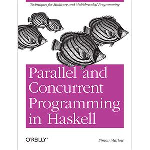 parallel programming concepts and practice books parallel and concurrent programming in haskell wow ebook