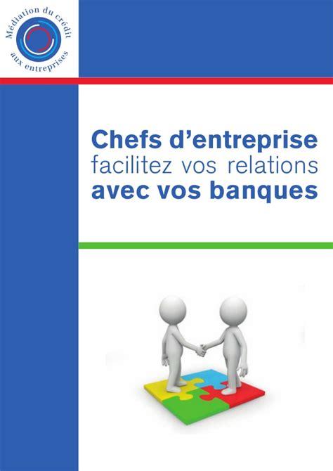 Credit Formation Chef Entreprise 2013 Guide Du Financement Des Entreprises M 233 Diation Du Cr 233 Dit