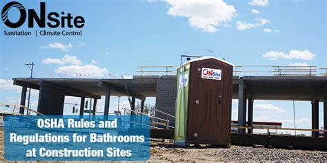 osha regulations for bathrooms osha bathroom rules and regulations for construction on site
