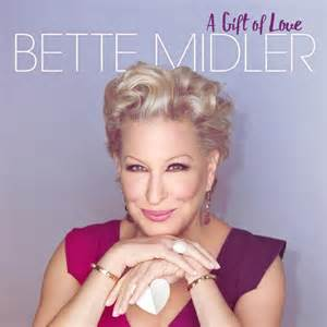 bette midler the bette midler to release new album a gift of