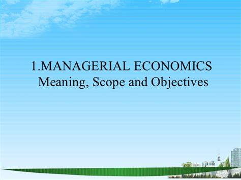 Technology Management Mba Scope by Managerial Economics Scope Ppt Mba 2009