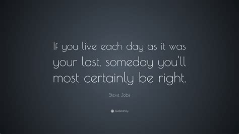 Live Each Day quotes about live each day 122 quotes