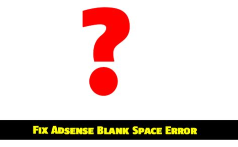Adsense Ads Showing Blank | adsense responsive ad units showing blank space in blogger