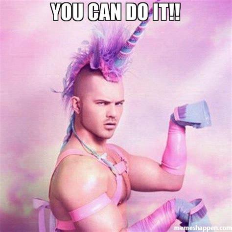What Can I Do Meme - you can do it meme unicorn man 42225 memeshappen