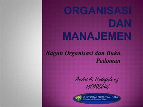 materi desain dan struktur organisasi andre hutagalung 110903046 bagan organisasi dan buku pedoman