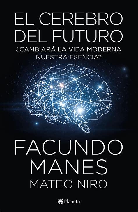 libro el futuro de nuestra el cerebro del futuro planeta de libros