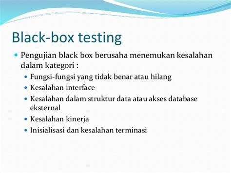 black box testing adalah testing implementasi 4