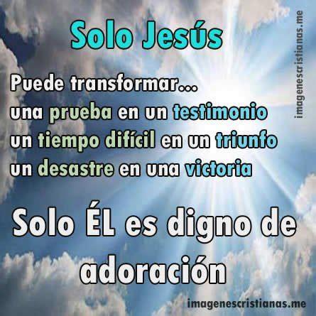 imagenes de adoracion a jesucristo imagenes cristianas solo jesus es digno de adoracion