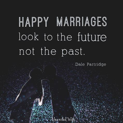 9 Tips That Saved My Best Friends Marriage by A Happy Marriage Looks To The Future Not The Past