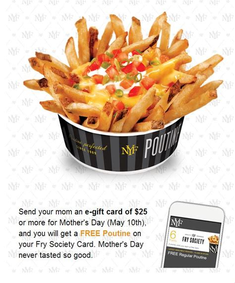 Gift Cards Sold At Fry S - new york fries mother s day special free poutine when you buy a 25 e gift card